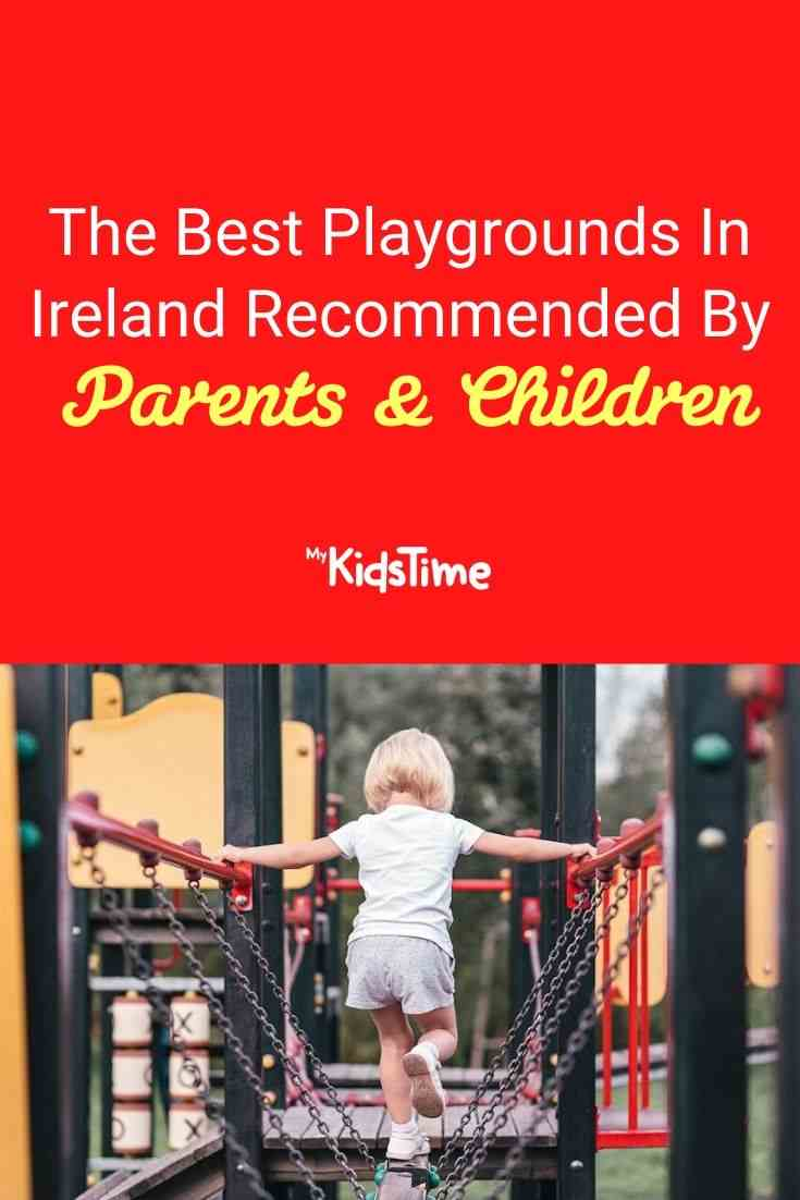 The Best Playgrounds In Ireland Recommended by Parents and Children