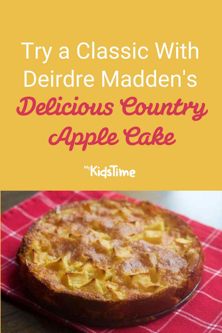 Try a Classic With Deirdre Madden's Delicious Country Apple Cake - Mykidstime
