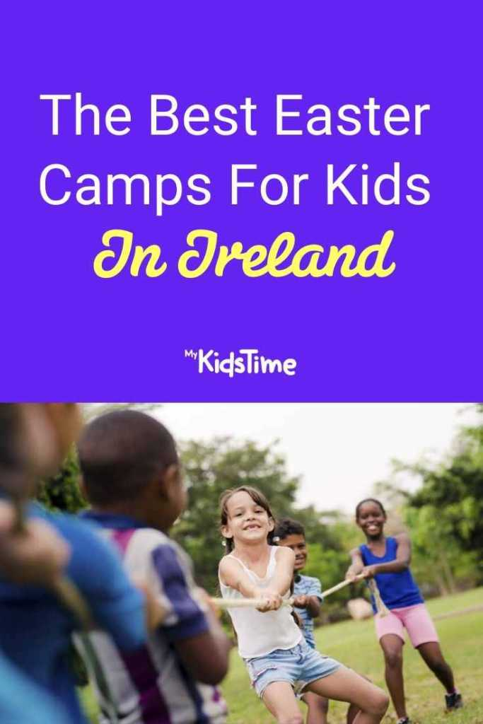 best easter camps for kids in Ireland