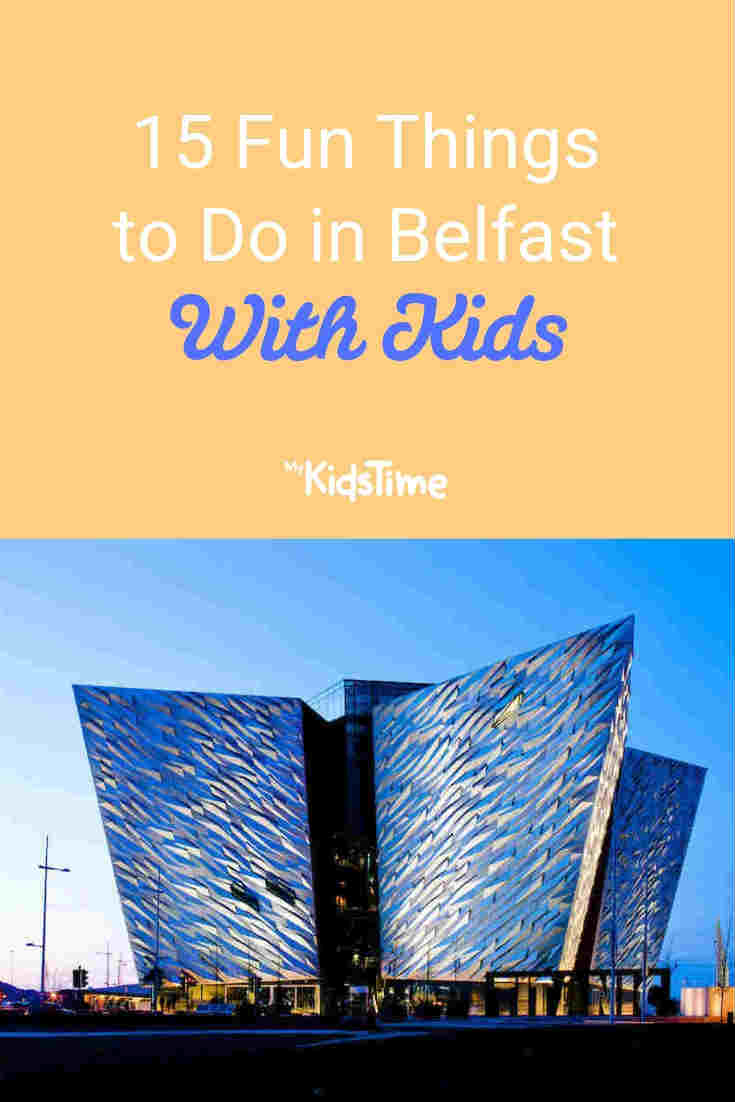 15 Fun things to do in Belfast with kids - Mykidstime