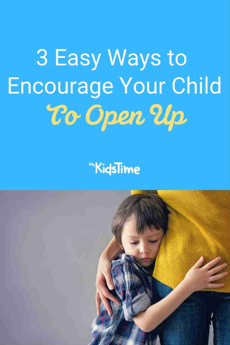 3 Easy ways to encourage your child to open up - Mykidstime