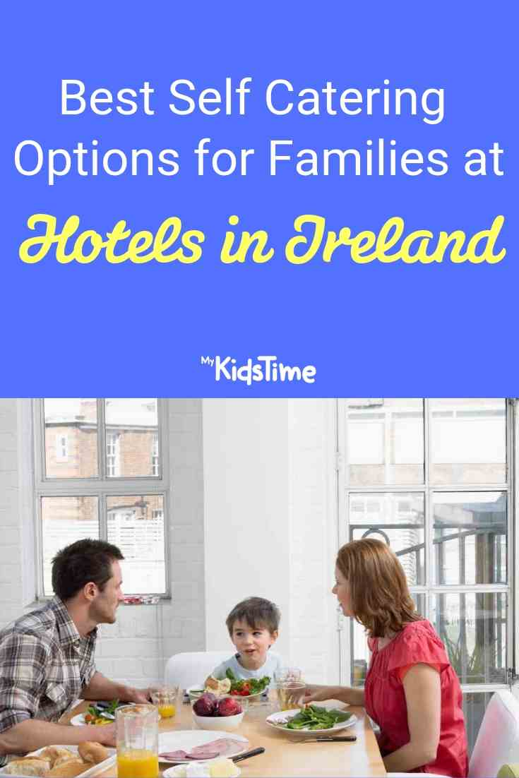 Best Self Catering Options for Families at Hotels in Ireland