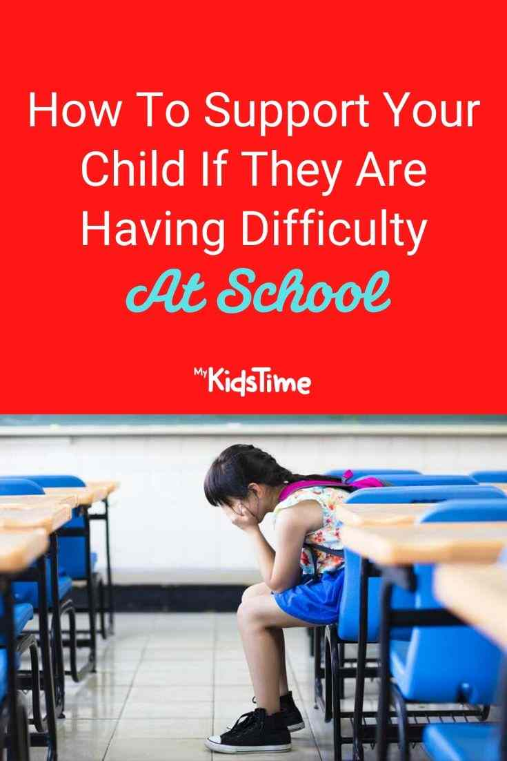 How To Support Your Child If They Are Having Difficulty At School