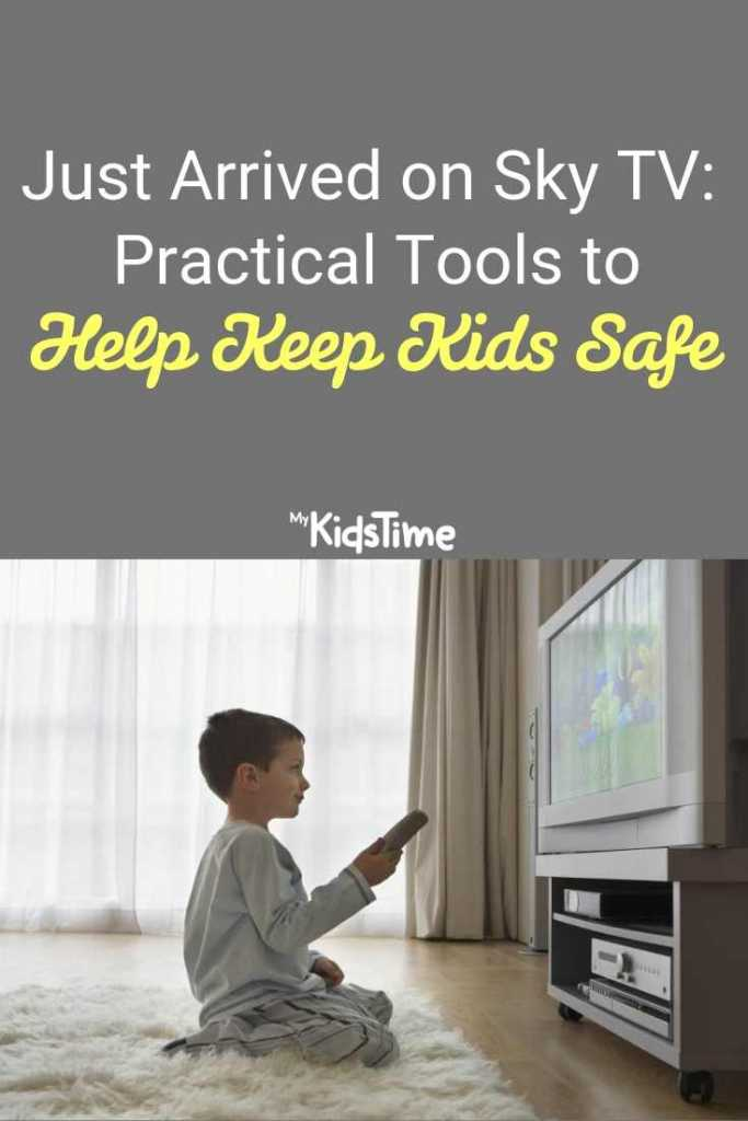 Just Arrived on Sky TV Practical Tools to Help Keep Kids Safe