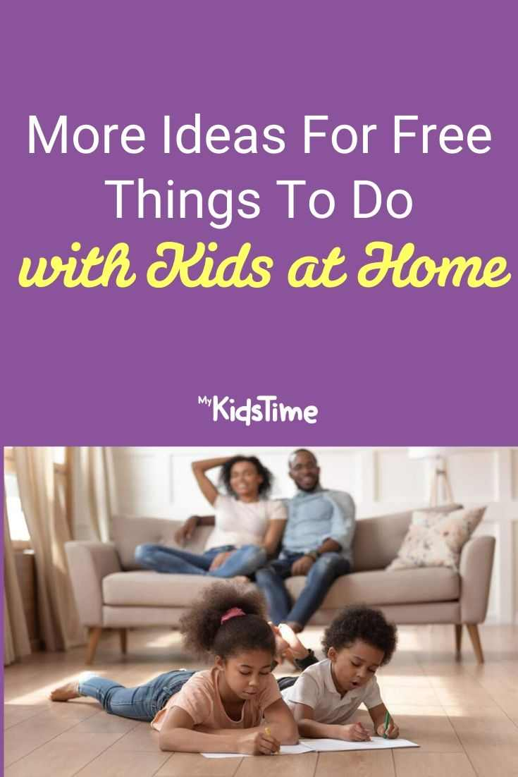 More Ideas For Free Things To Do with Kids at Home