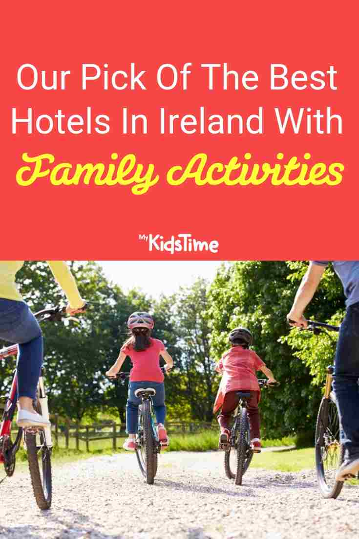 Our Pick Of The Best Hotels In Ireland With Family Activities