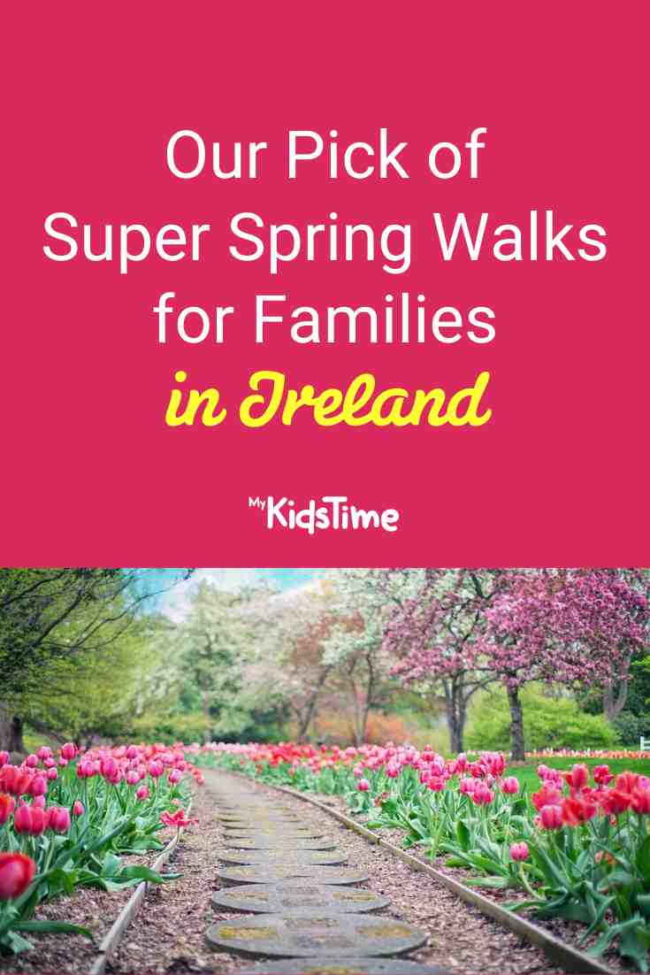 Our Pick of Super Spring Walks for Families in Ireland - Mykidstime