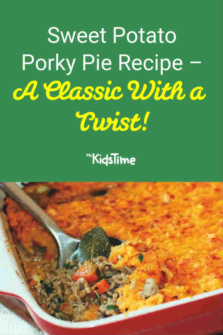 Sweet Potato Porky Pie Recipe - Mykidstime