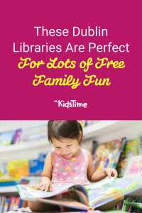 These Dublin Libraries Are a Great Choice For FREE Family Fun - Mykidstime