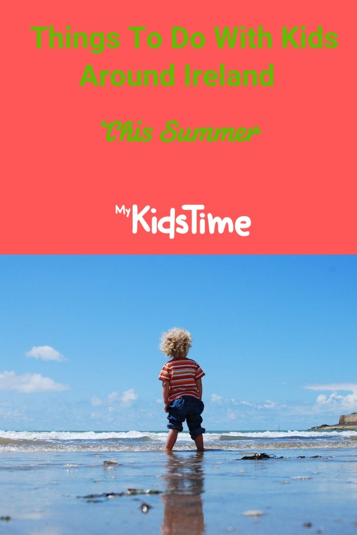 things to do with kids around Ireland this summer