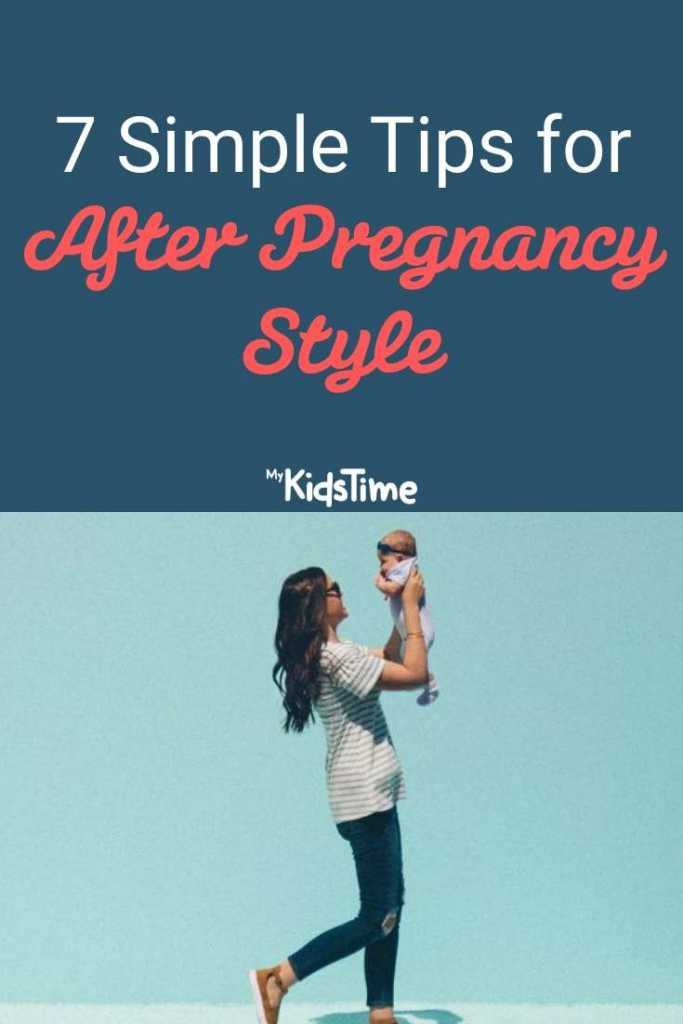 7 Simple Tips for After Pregnancy Style