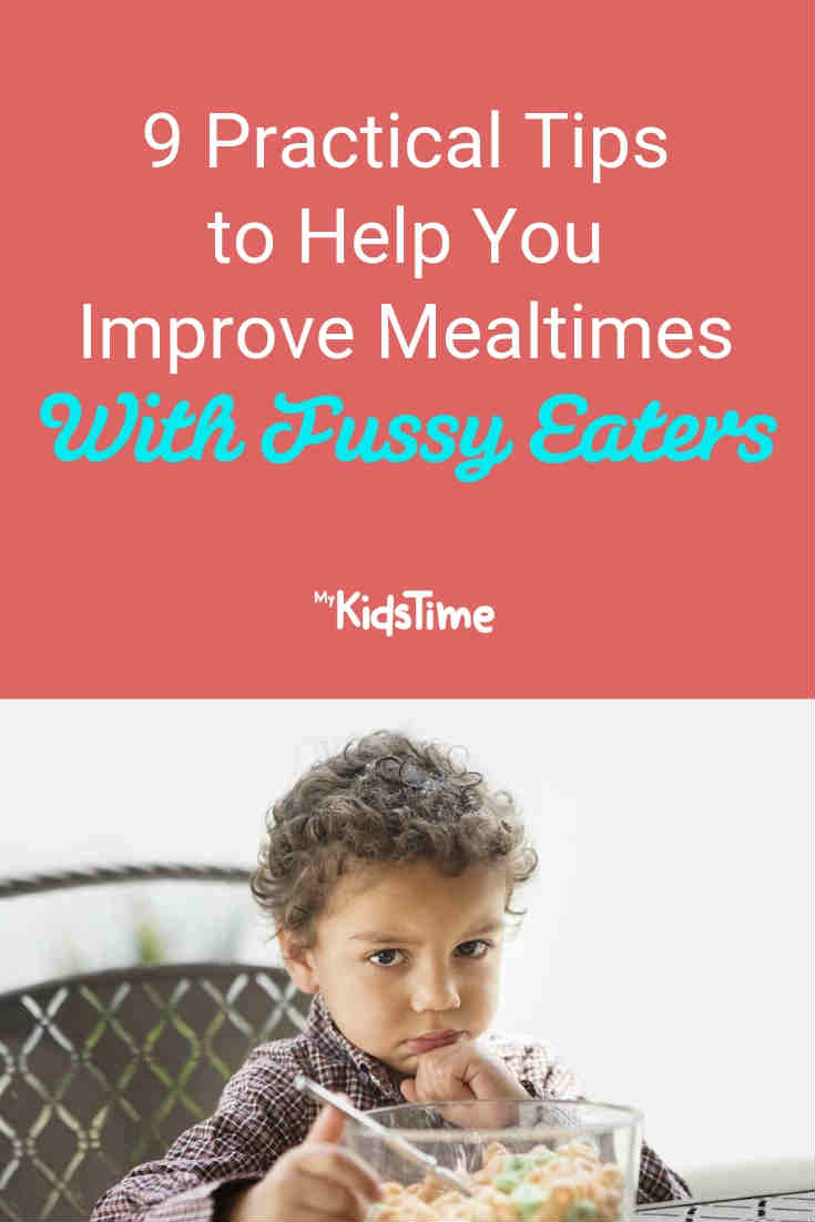 9 Practical Tips for Mealtimes with Fussy Eaters - Mykidstime