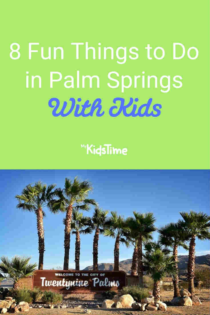 Fun Things to Do in Palm Springs with Kids - Mykidstime