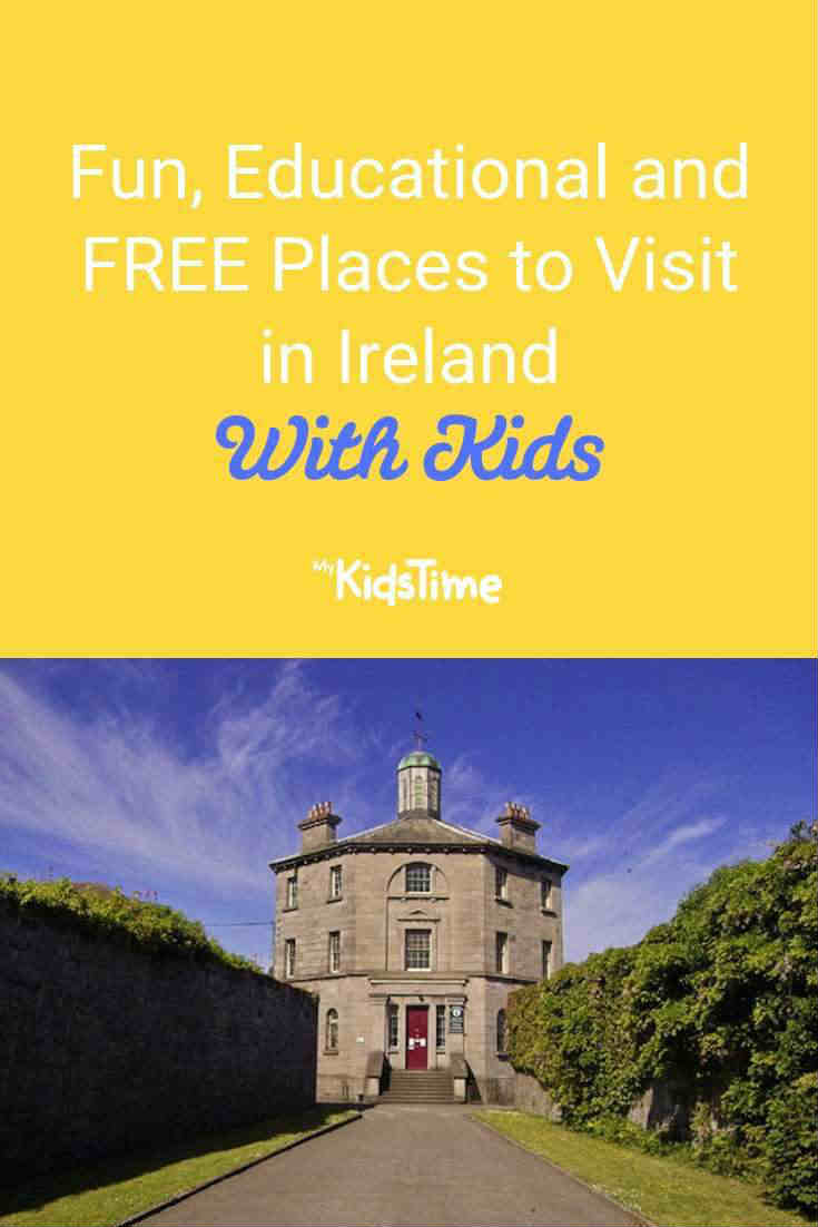Fun, educational and free places to visit in Ireland with kids - Mykidstime