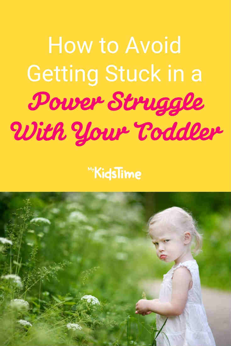 How to Avoid Getting Stuck in a Power Struggle With Your Toddler - Mykidstime