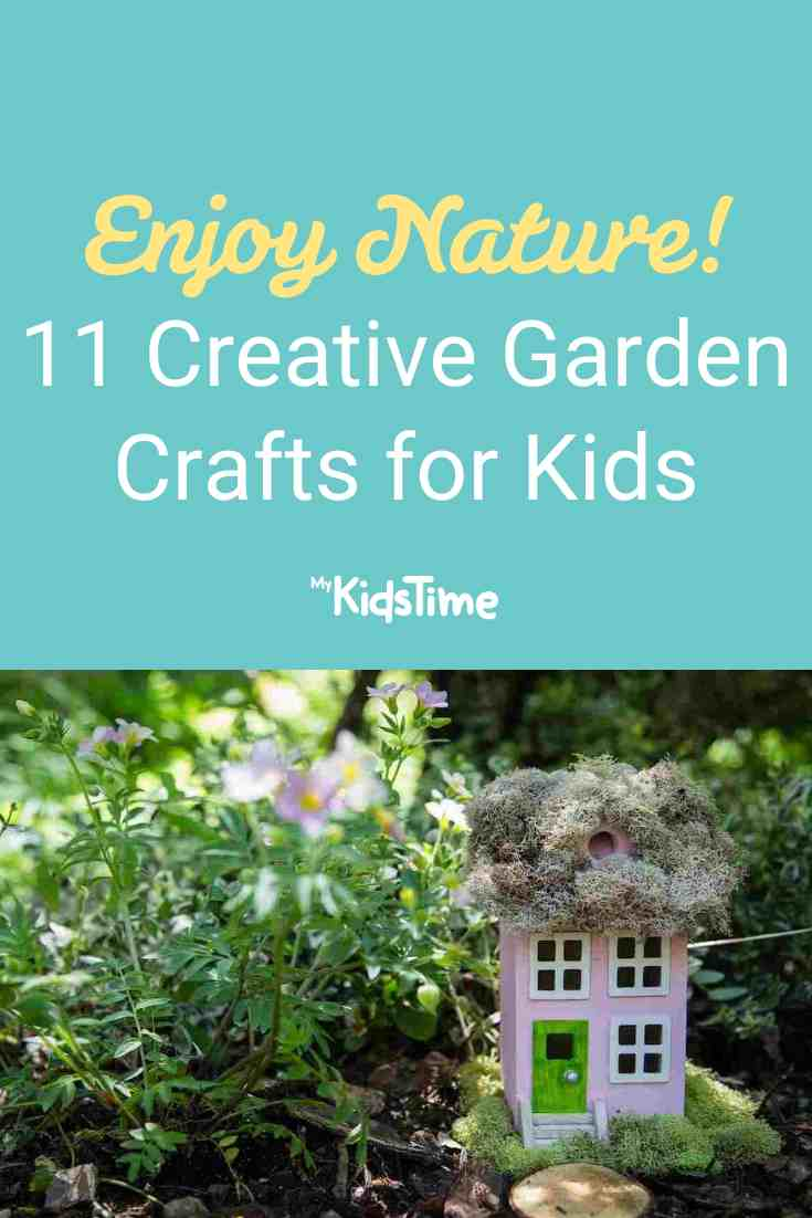 You Will Love These 11 Creative Garden Crafts for Kids - Mykidstime