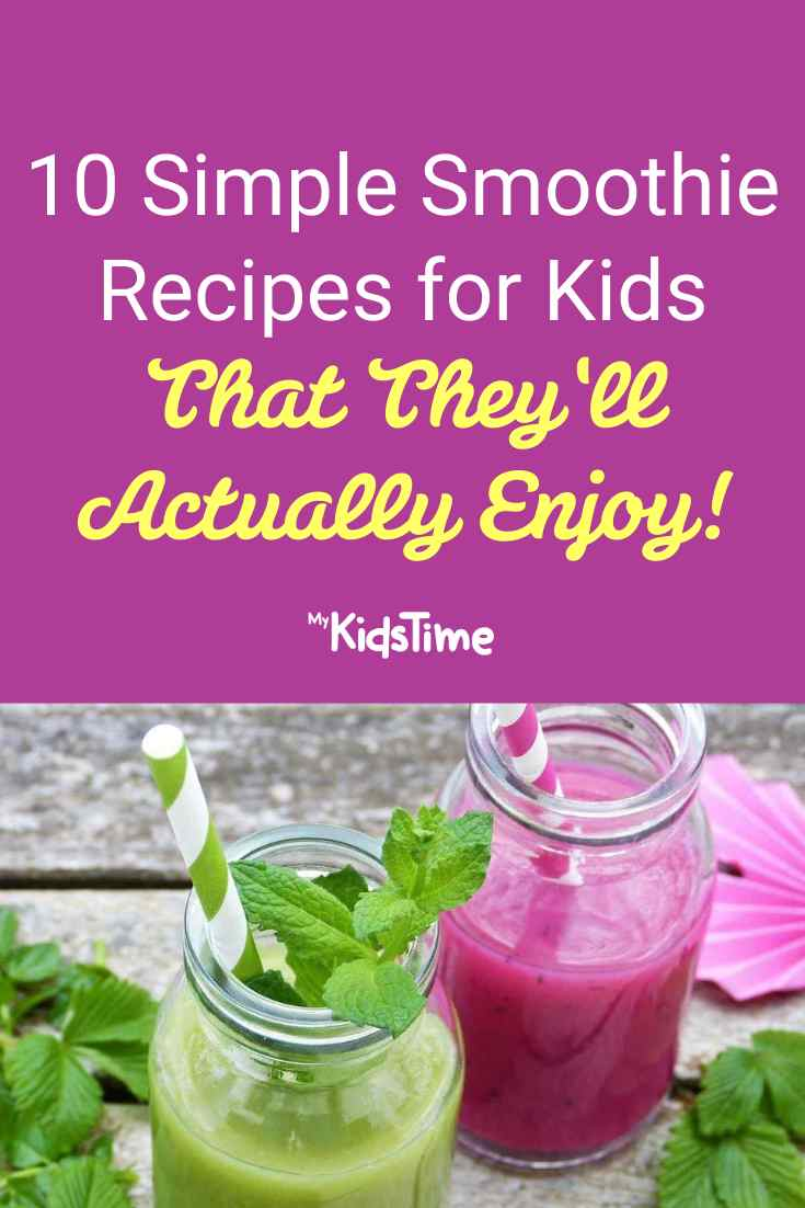 10 Simple Smoothie Recipes for Kids that They'll Actually Like - Mykidstime