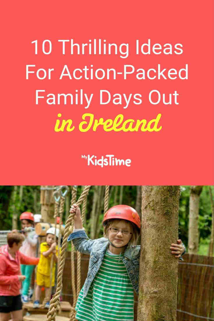 10 Thrilling Ideas for Action-Packed Family Days Out in Ireland - Mykidstime
