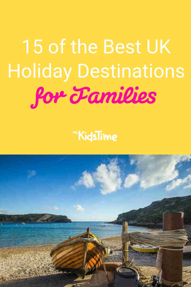15 of the Best UK Holiday Destinations for Families - Mykidstime