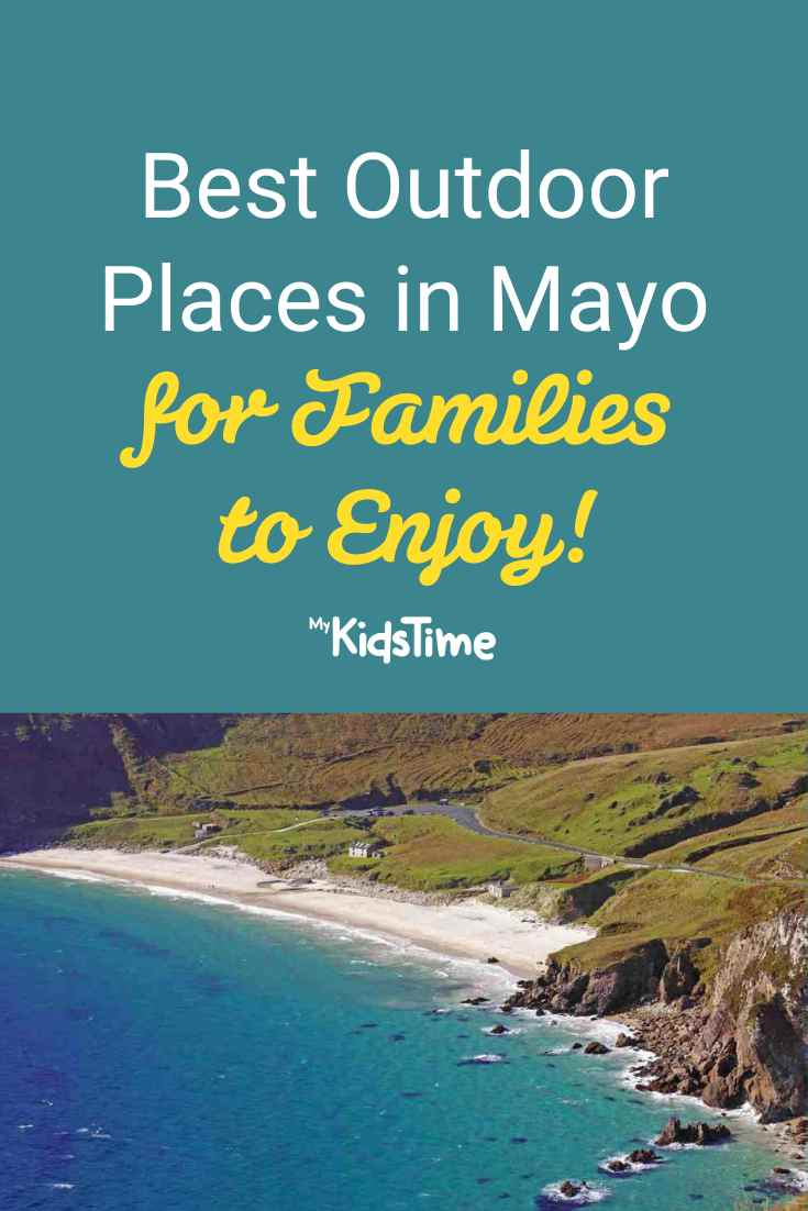 Best Outdoor Places in Mayo for Families to Enjoy - Mykidstime