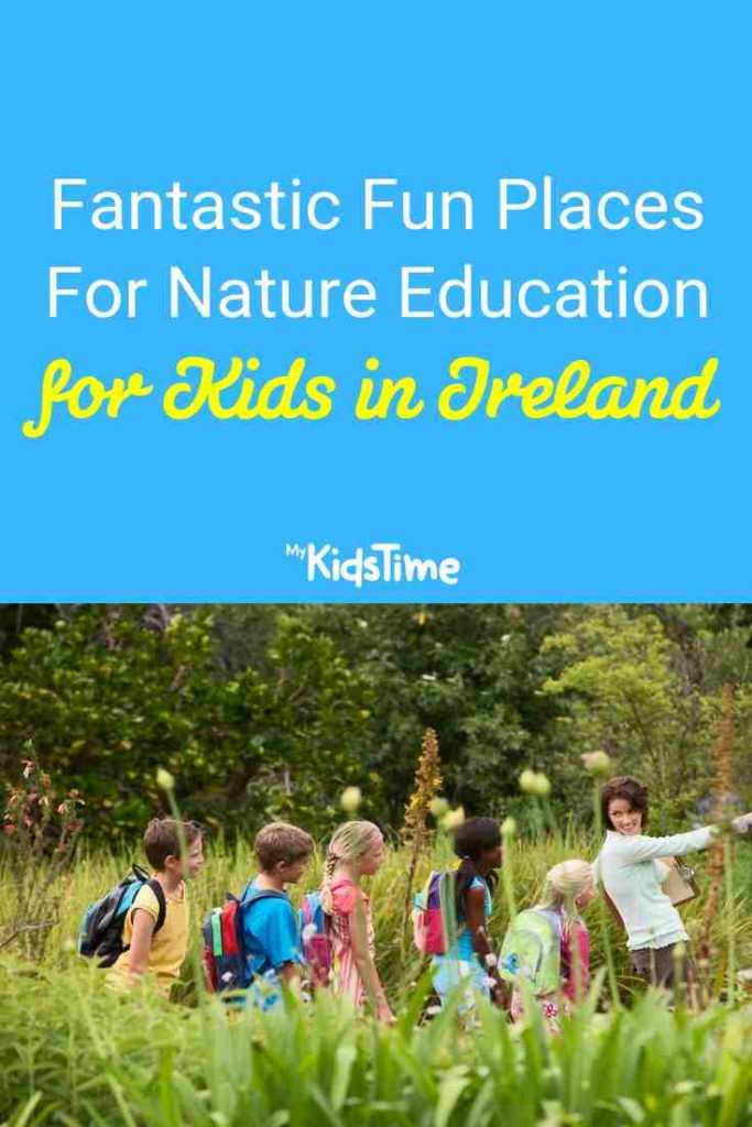 Fantastic Fun Places for Nature Education for Kids in Ireland