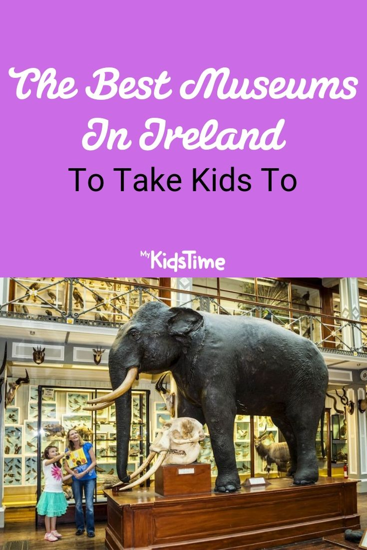 The Best Museums in Ireland to Take Kids To