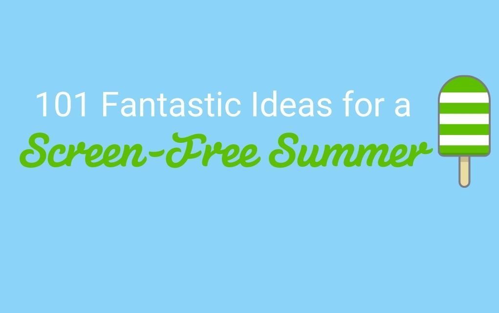 101 Ideas for a Screen-Free Summer header