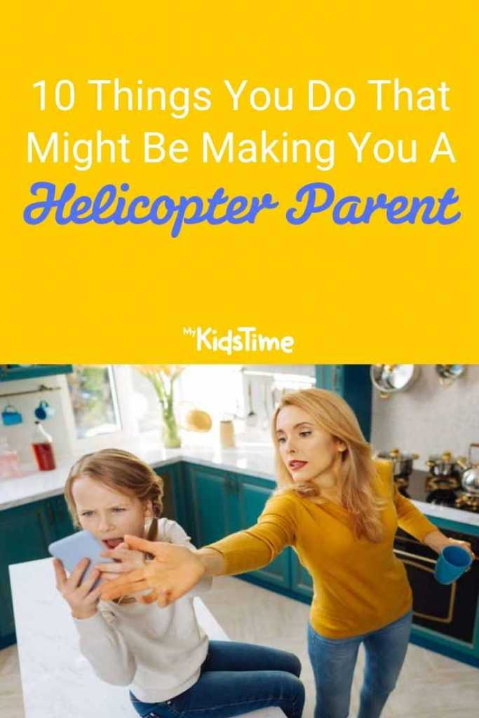 10 Things You Do That Might Be Making You A Helicopter Parent