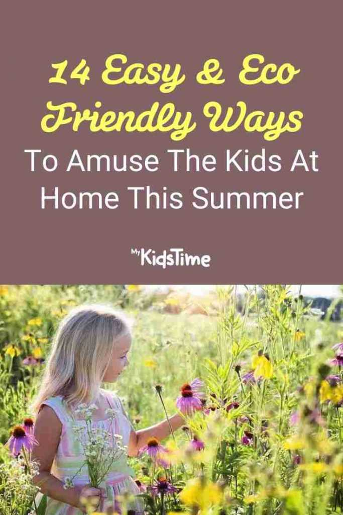 14 Easy & Eco Friendly Ways To Amuse The Kids At Home This Summer