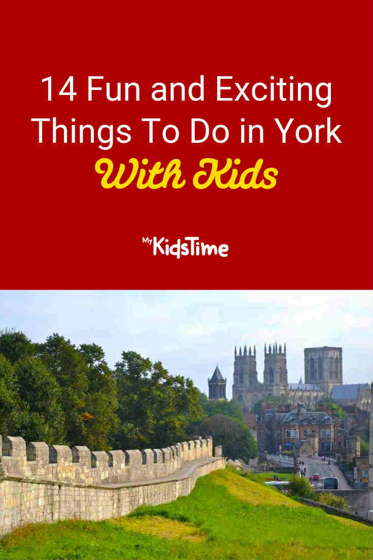 14 Fun and Exciting Things to Do in York With Kids - Mykidstime
