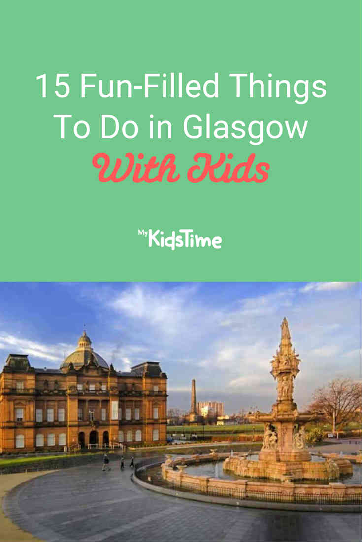 15 Fun-Filled Things to Do in Glasgow With Kids - Mykidstime