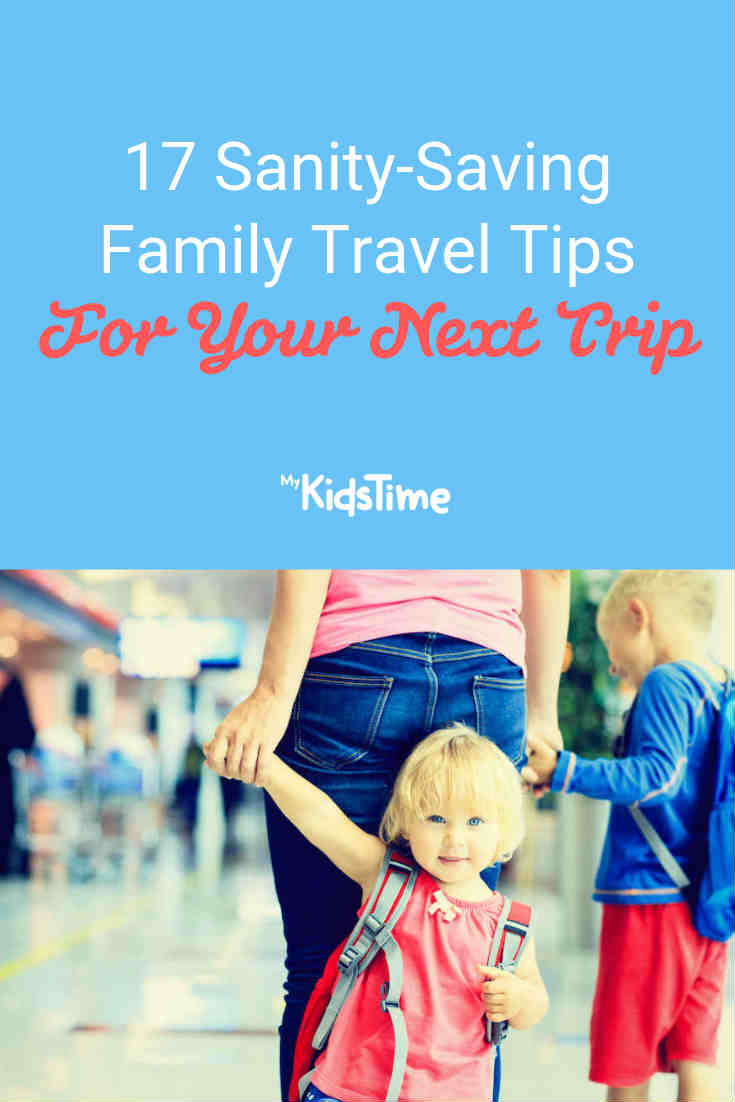 17 Sanity-Saving Family Travel Tips For Your Next Trip - Mykidstime