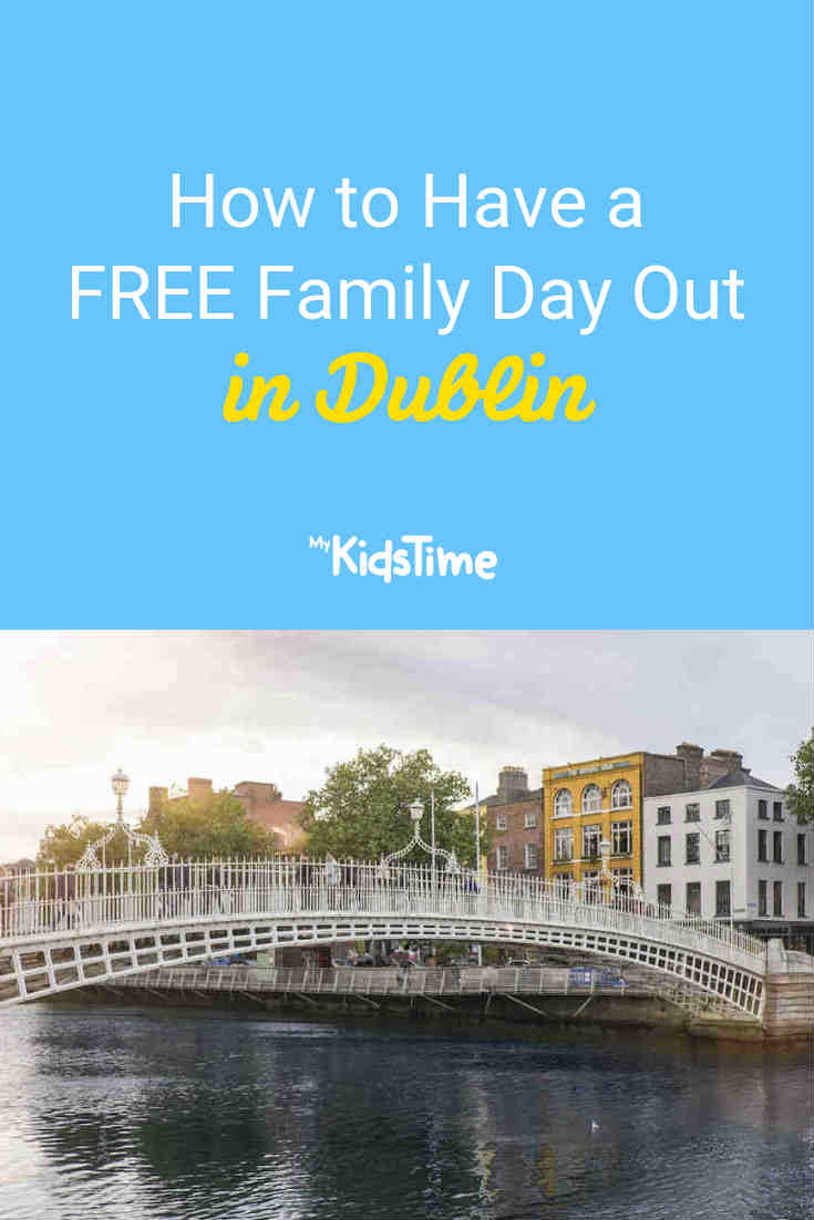 How to Have a FREE Family Day Out in Dublin - Mykidstime