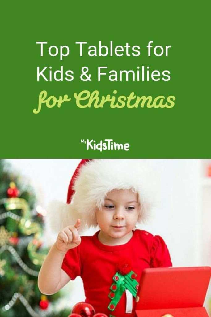 Top Tablets for Kids & Families for Christmas