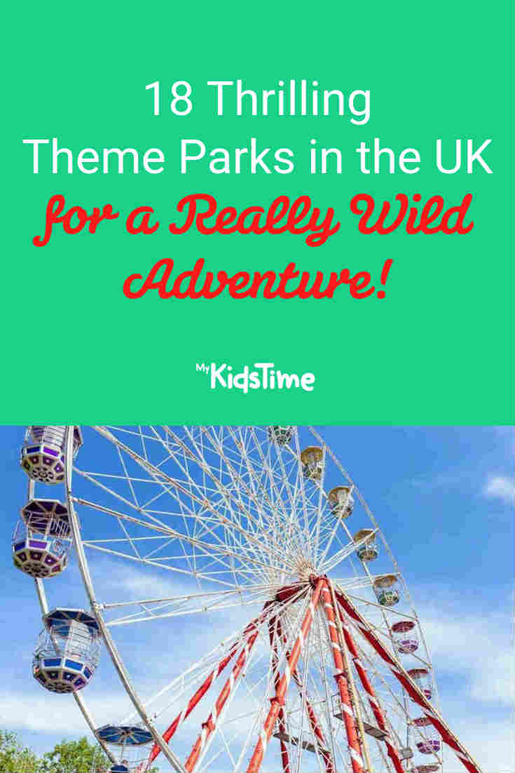 18 Thrilling Theme Parks in the UK for a Wild Adventure - Mykidstime
