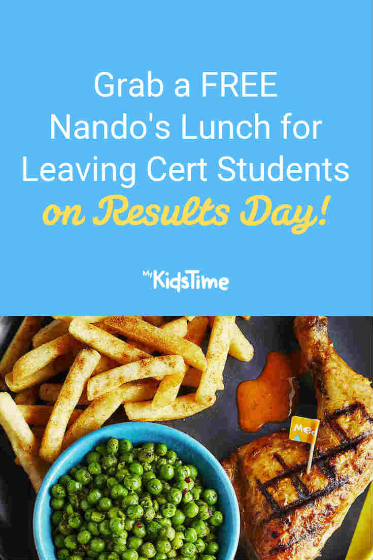 FREE Nando's Lunch for Leaving Cert Students on Results Day! - Mykidstime