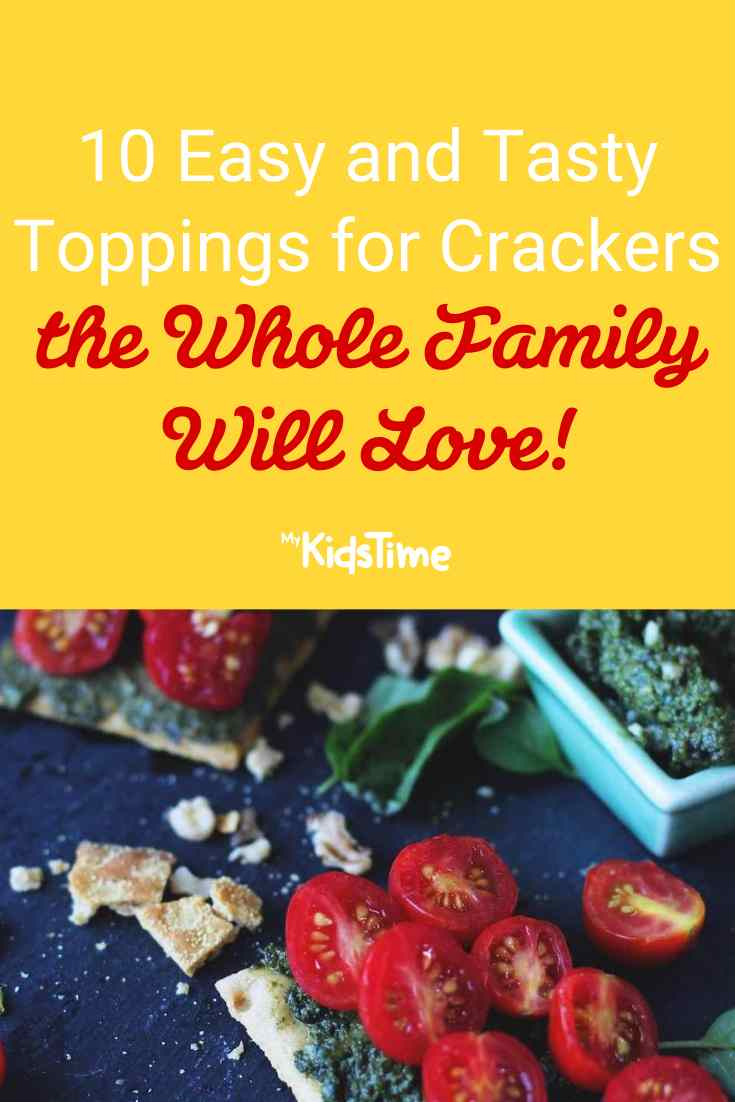 10 Easy and Tasty Toppings for Crackers the Family Will Love - Mykidstime