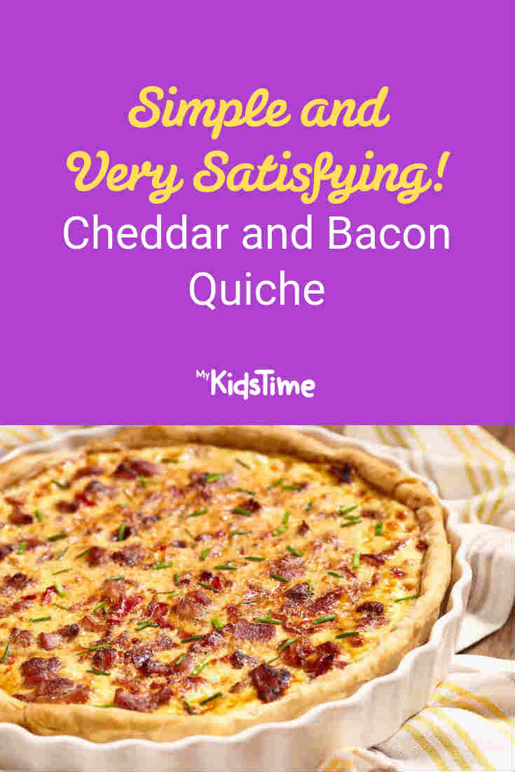 Cheddar and Bacon Quiche – Simple and Very Satisfying! - Mykidstime