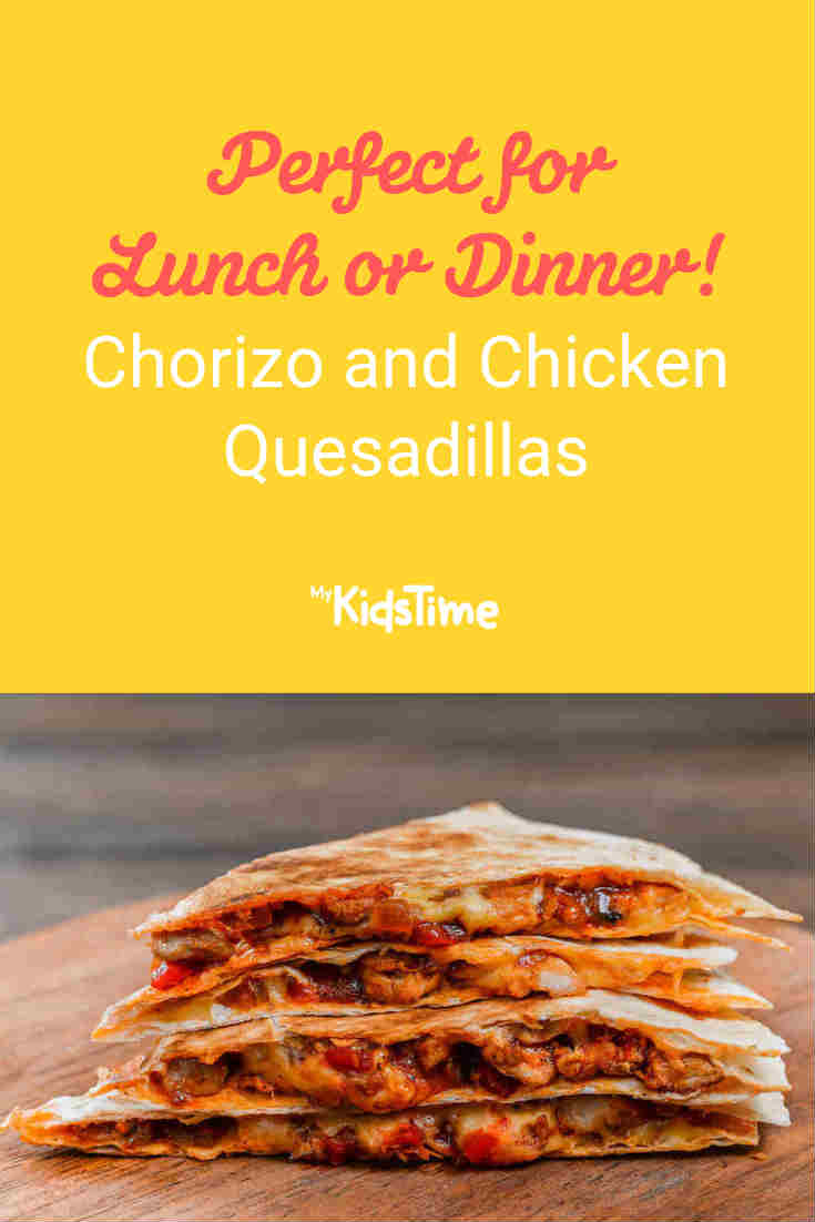 Chorizo and Chicken Quesadillas – Perfect for Lunch or Dinner! - Mykidstime