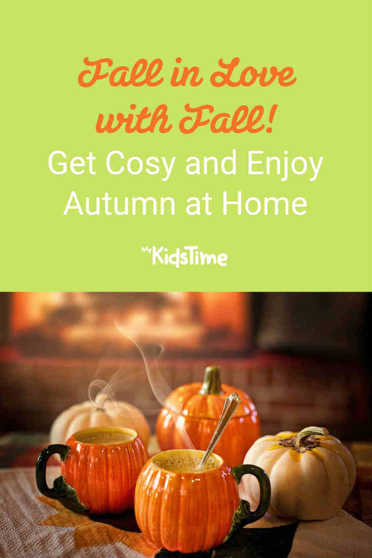 Fall in Love With Fall! Get Cosy and Enjoy Autumn at Home - Mykidstime