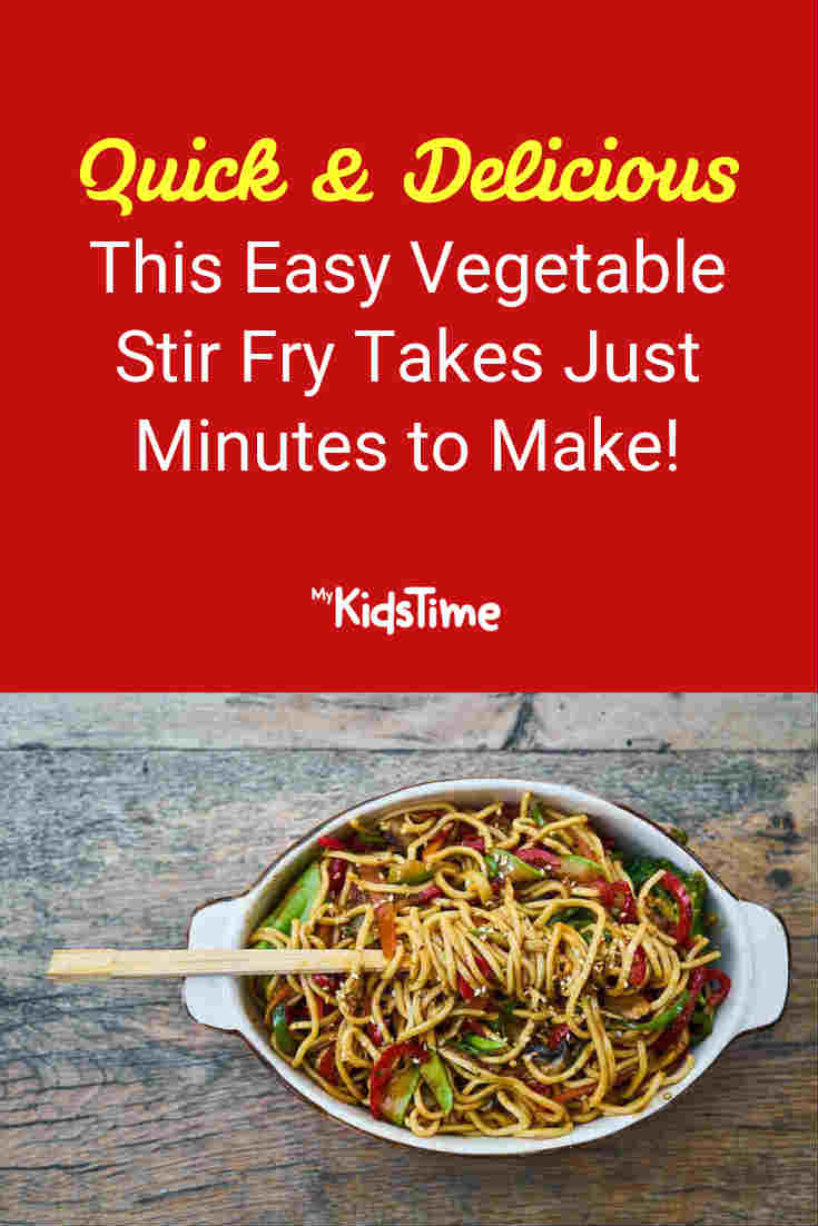 This Deliciously Easy Vegetable Stir Fry Takes Just Minutes to Make! - Mykidstime