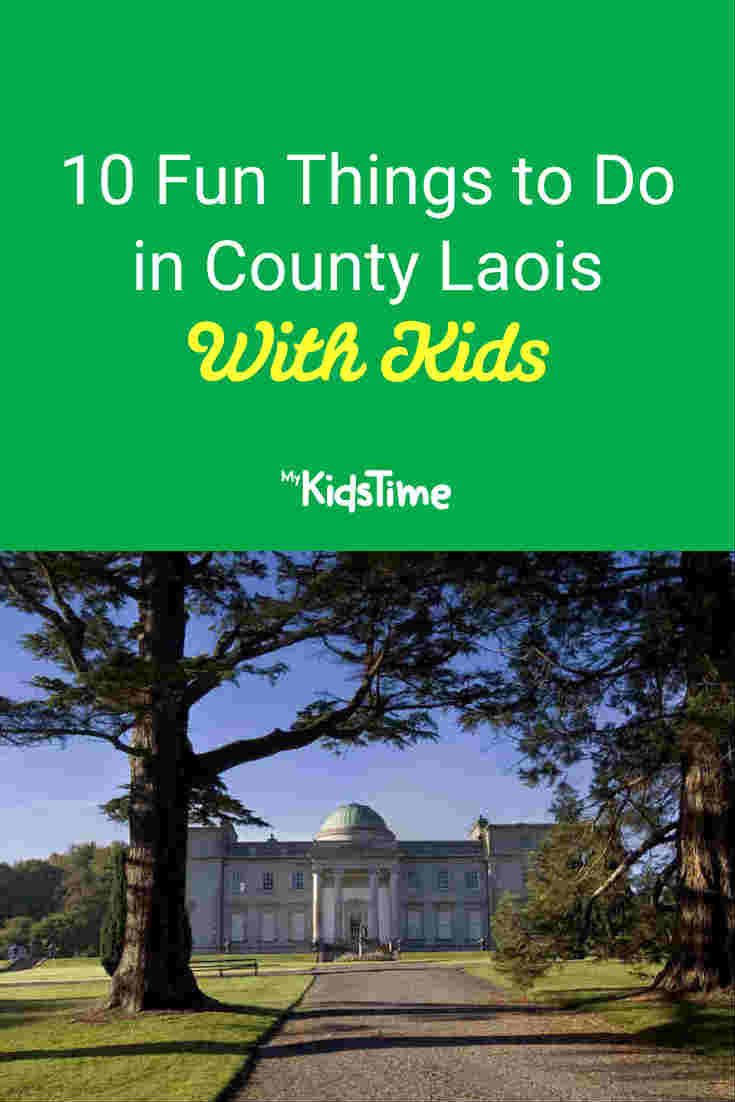 10 Fun Things to Do in Laois With Kids - Mykidstime