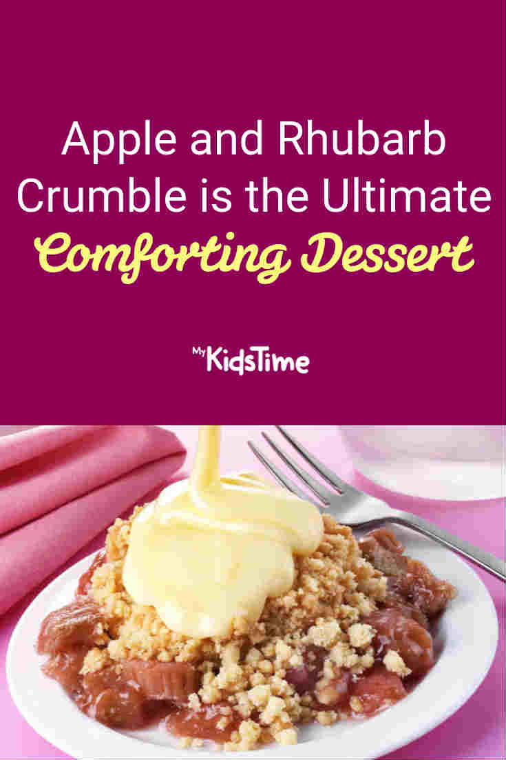 Apple and Rhubarb Crumble is the Ultimate Comforting Dessert - Mykidstime