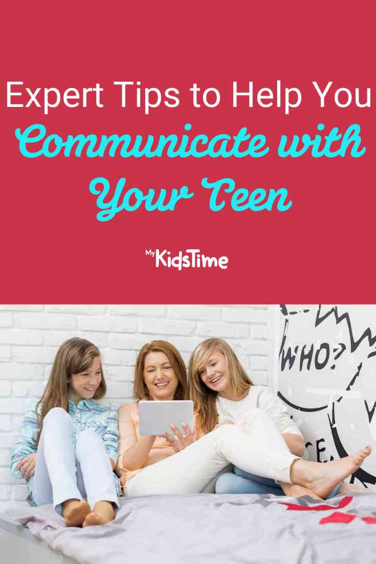 Expert Tips to Help You Communicate with your Teen - Mykidstime