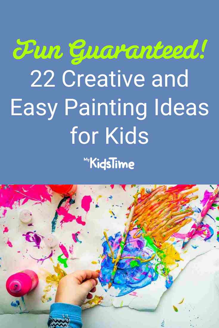 Fun Guaranteed with these 22 Easy Painting Ideas for Kids - Mykidstime