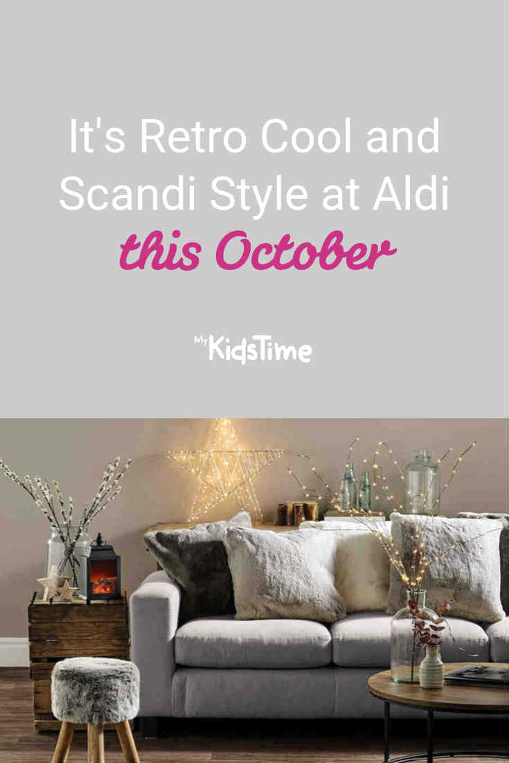 It's Retro Cool and Scandi Style at Aldi this October - Mykidstime