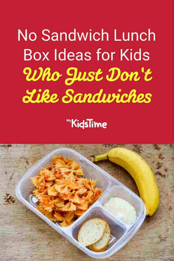 No Sandwich Lunch Box Ideas For Kids Who Just Don't Like Sandwiches - Mykidstime