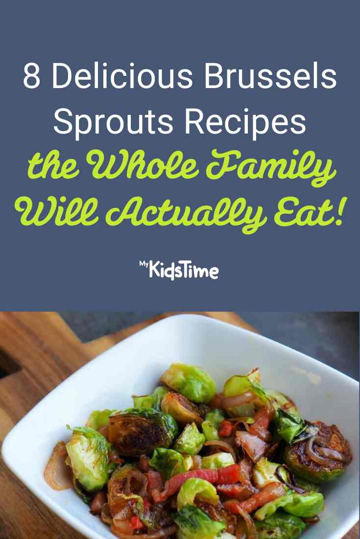 8 Brussels Sprouts Recipes the Whole Family Will Actually Eat - Mykidstime