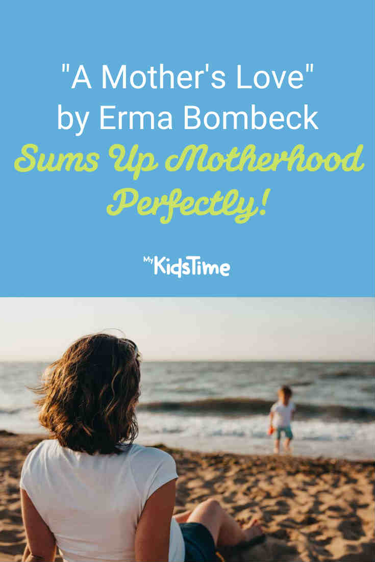 A Mother's Love by Erma Bombeck Sums Up Motherhood Perfectly - Mykidstime