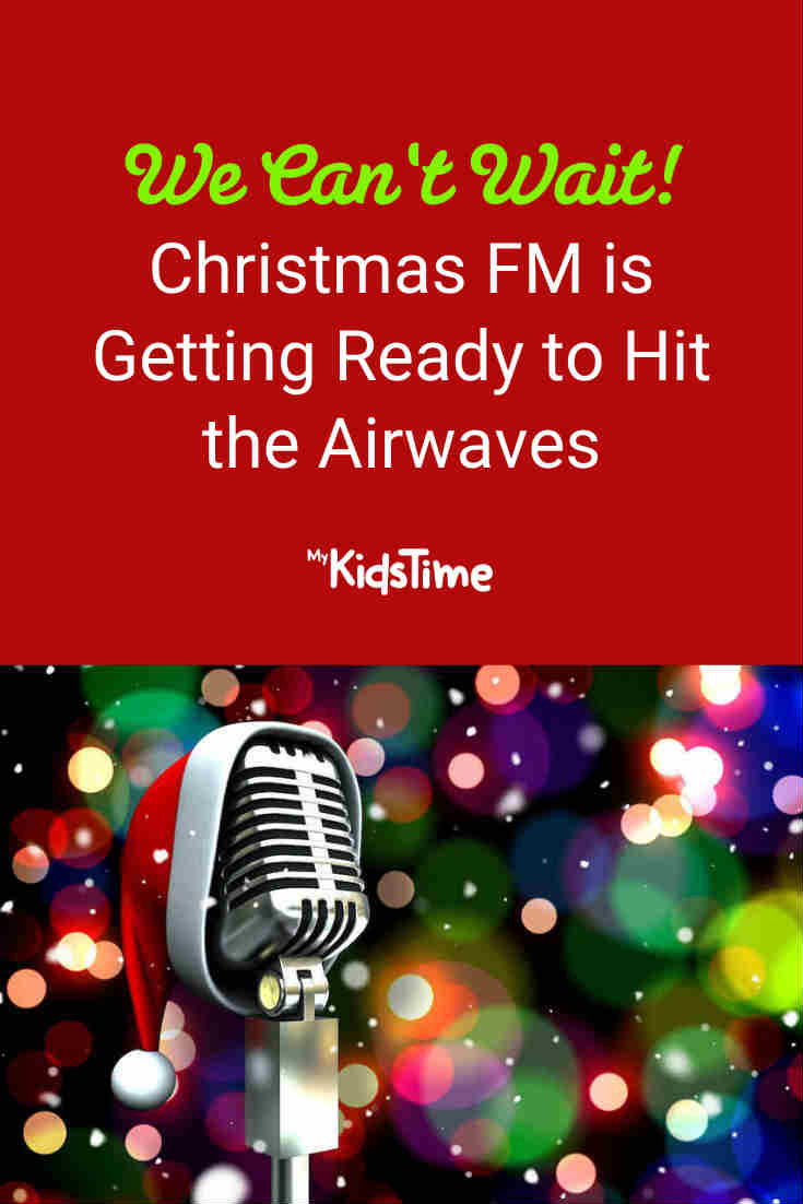 Christmas FM is Getting Ready to Hit the Airwaves We Can't Wait! - Mykidstime